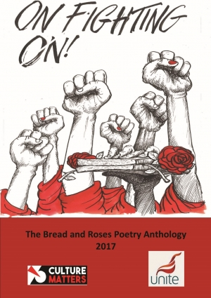 On Fighting On - An Anthology of Poems from the Bread and Roses Poetry Award 2017