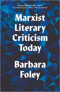 Lively, incisive and erudite: Marxist Literary Criticism Today, by Barbara Foley