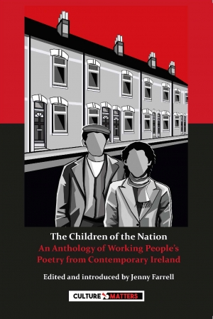 The Children of the Nation: An Anthology of Working People's Poetry from Contemporary Ireland