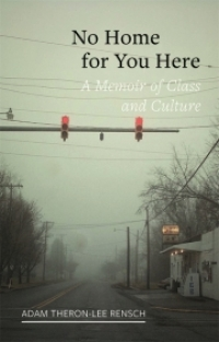 No Home for You Here: an interview with Adam Theron-Lee Rensch